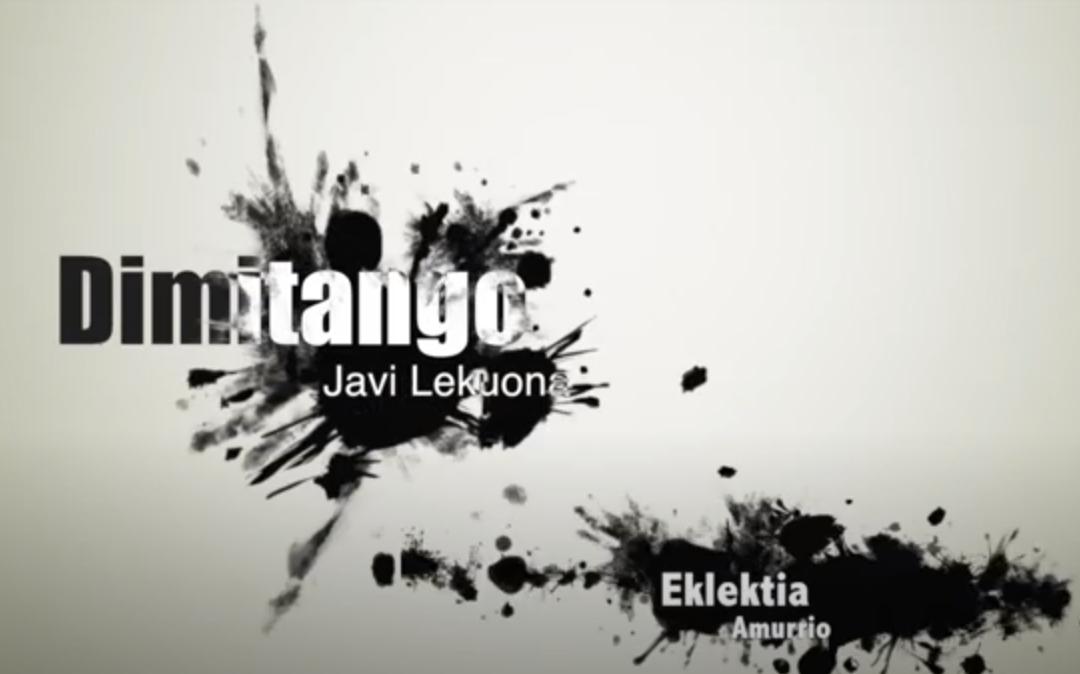 Dimitango – Javi Lekuona (Eklektia)